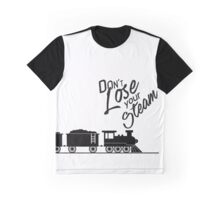 Don't Lose Your Steam Graphic T-Shirt