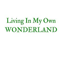 Living In My Own Wonderland (All Green) Photographic Print