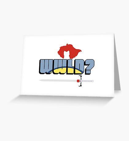 WWLD? Greeting Card