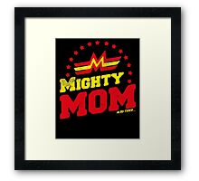 Mother's Day Mighty Mom  Framed Print