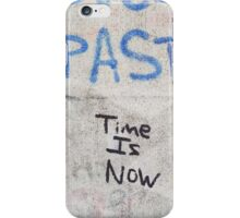 Time is Now iPhone Case/Skin