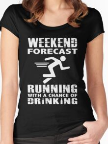 WEEKEND FORECAST - RUNNING WITH A CHANCE OF DRINKING Women's Fitted Scoop T-Shirt