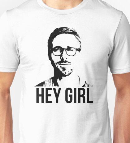 Hey Girl - Ryan Gosling Unisex T-Shirt