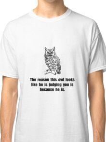 Owl Judge You Classic T-Shirt