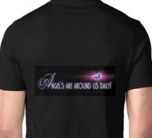 Angel's are around us daily Unisex T-Shirt