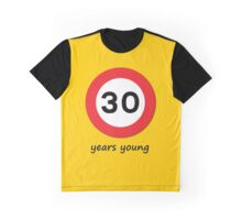 30 years young! Graphic T-Shirt