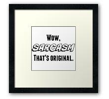 Sarcasm (Black Text) Framed Print