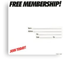 FREE MEMBERSHIP! Canvas Print