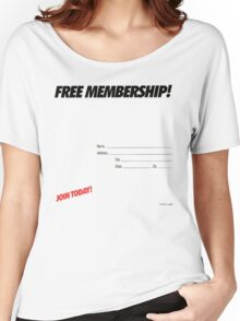 FREE MEMBERSHIP! Women's Relaxed Fit T-Shirt