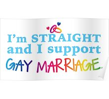 I'm straight and I support gay Marriage Poster