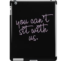 you can't sit with usss iPad Case/Skin
