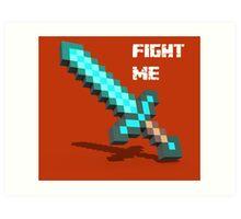 Fight Me 'Gamer tshirt' Art Print