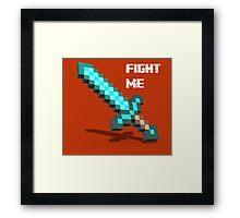 Fight Me 'Gamer tshirt' Framed Print