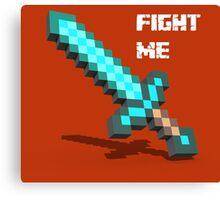 Fight Me 'Gamer tshirt' Canvas Print