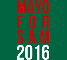 Mayo For Sam 2016 Unisex T-Shirt