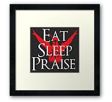 Eat, Sleep, Praise Framed Print