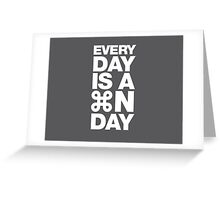 Everyday is a new day Greeting Card