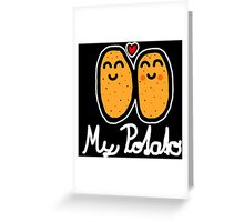 My Potato (White) Greeting Card