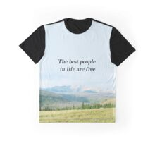 """""""The best people in life are free"""" Graphic T-Shirt"""