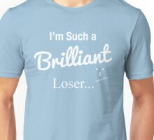 The Brilliant Loser Unisex T-Shirt