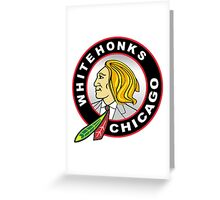 Chicago Whitehonks Greeting Card
