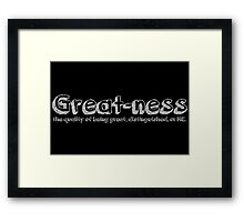 Great-ness Framed Print