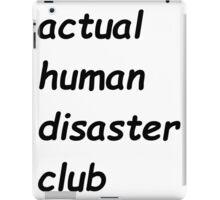 actual human disaster club iPad Case/Skin