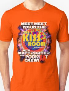 Meet You In The KISS ROOM! Unisex T-Shirt