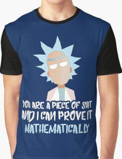 Rick and Morty: You are a piece of shit and I can prove it mathematically Graphic T-Shirt