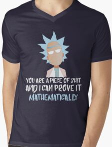 Rick and Morty: You are a piece of shit and I can prove it mathematically Mens V-Neck T-Shirt
