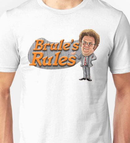 Brule's Rules Unisex T-Shirt