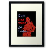 Quotes and quips - dem red wunz - Char Framed Print