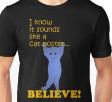 Quotes and quips - believe! Unisex T-Shirt