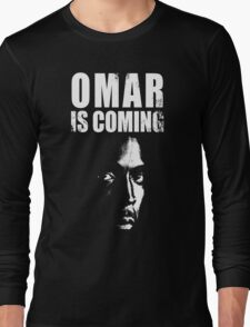 Omar is coming ! Long Sleeve T-Shirt