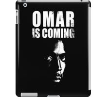 Omar is coming ! iPad Case/Skin