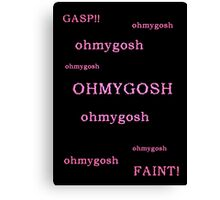 Quotes and quips - ohmygosh Canvas Print