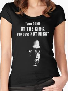 You come at the King, you best not miss ! Women's Fitted Scoop T-Shirt