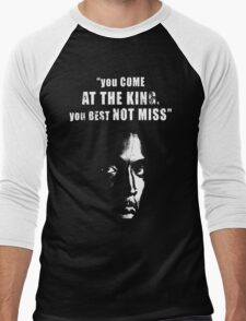 You come at the King, you best not miss ! Men's Baseball ¾ T-Shirt