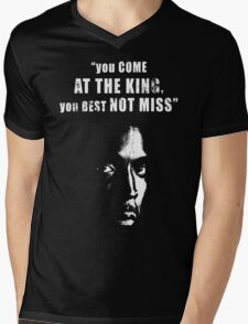 You come at the King, you best not miss ! Mens V-Neck T-Shirt