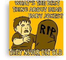 Dead Baby Jokes Canvas Print