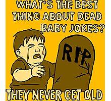 Dead Baby Jokes Photographic Print