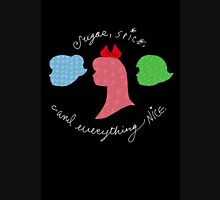 Sugar and Spice and Everything Nice Unisex T-Shirt