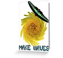 Inspirational Vibrant Butterfly Sunny Yellow Flower Make Waves Greeting Card