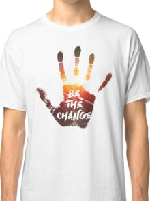 Be The Change | Colour  Classic T-Shirt