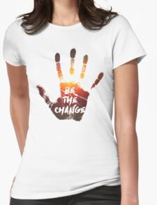 Be The Change | Colour  Womens Fitted T-Shirt