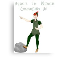 Here's To Never Growing Up Canvas Print