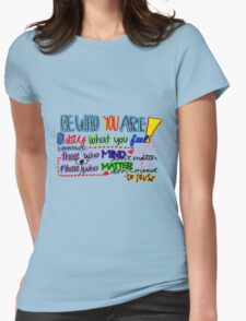 Be Who You are Womens Fitted T-Shirt