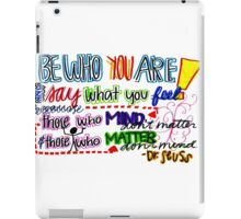 Be Who You are iPad Case/Skin