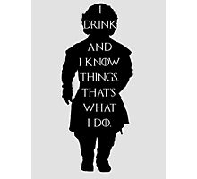 Tyrion Lannister Game of thrones I drink and I know things Photographic Print