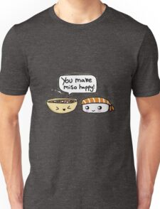 You make miso happy! Unisex T-Shirt